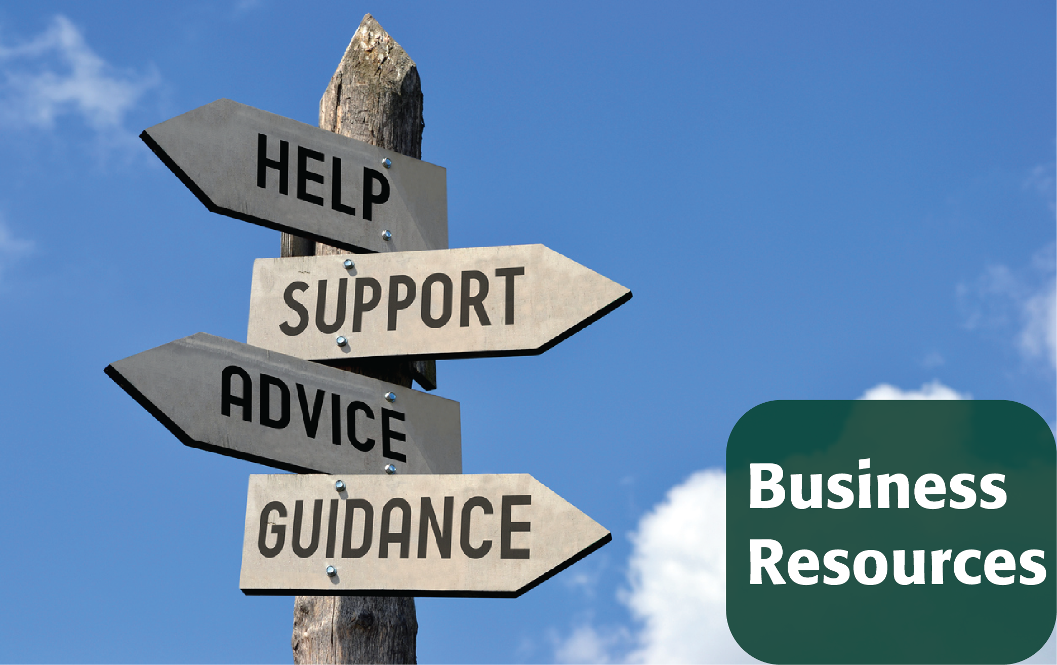 Help. Support. Advice. Guidance. Business Resources
