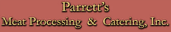 Parrett's Meat Processing & Catering Inc.